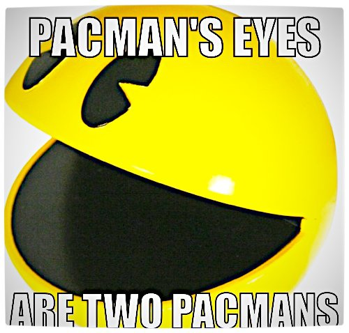 Vamers - Humour - Pacman's Eyes