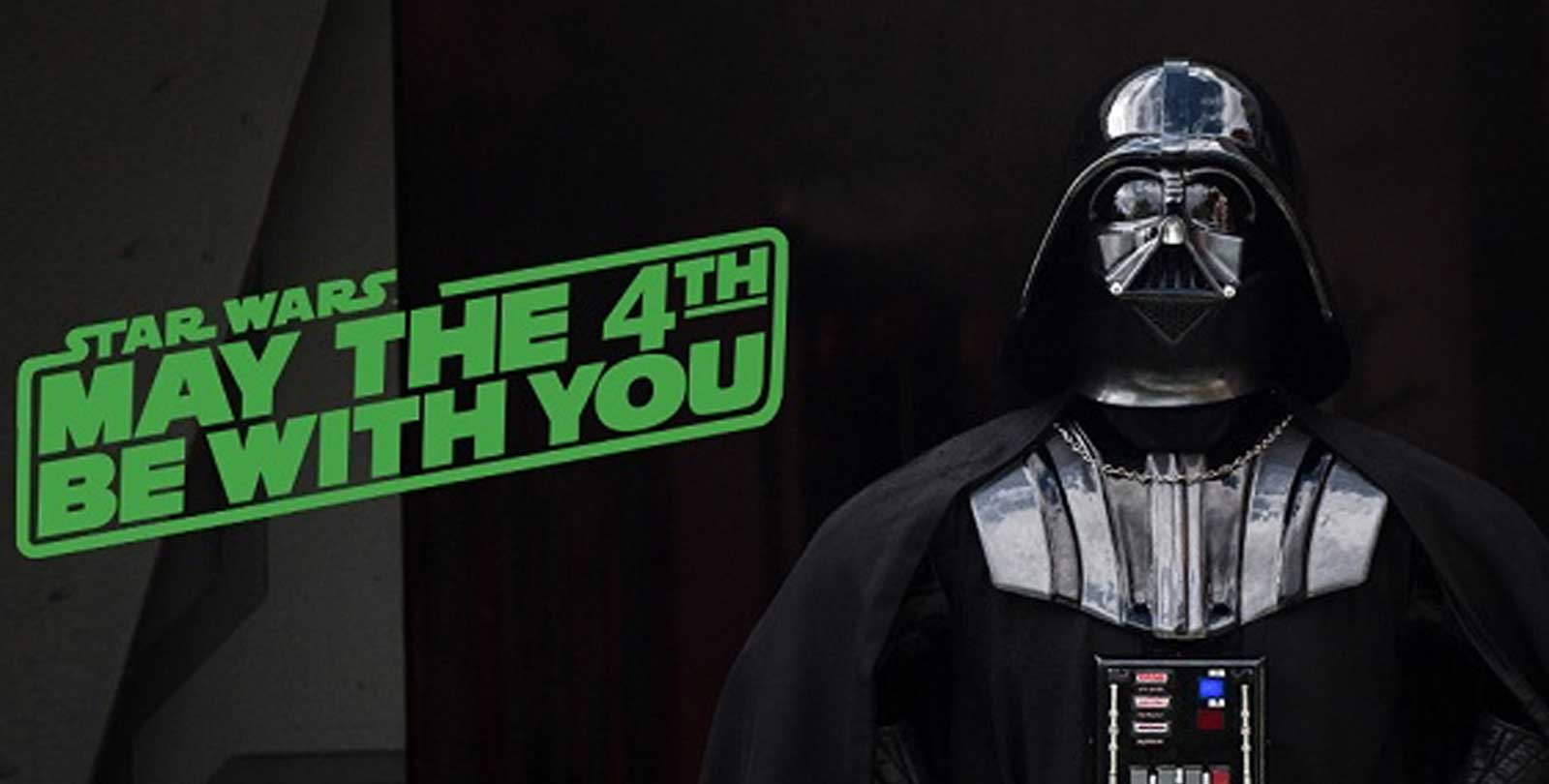 Star Wars Day: May the Fourth Be With You!