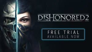 Bethesda offers Dishonored 2 demo for anyone still unsure about the game