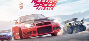 Need For Speed Payback is Basically Fast and the Furious the Game