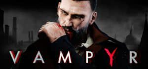 Vampyr Gameplay Showcases Story, Combat, and Difficult Player Choices